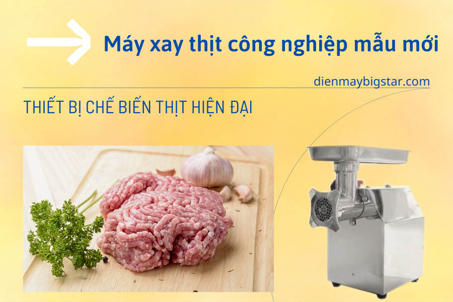 may-xay-thit-cong-nghiep-mau-moi-xay-nhanh-hon-gia-re-hon